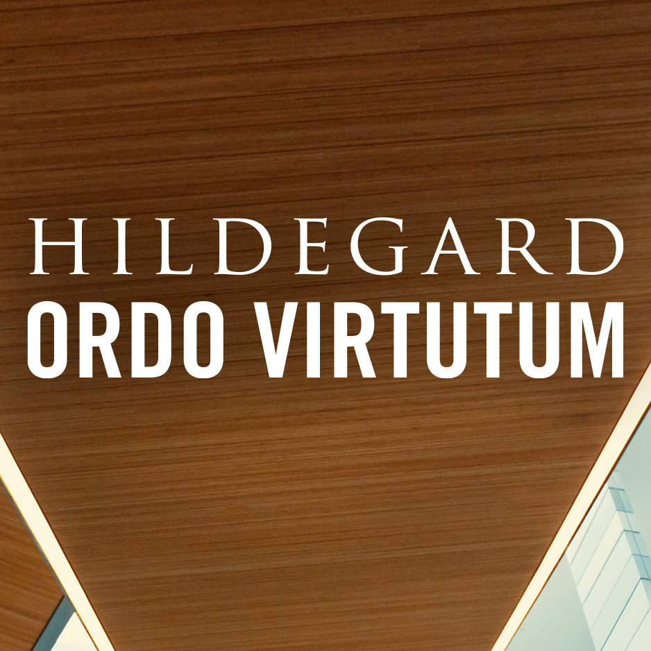 Hildegard of Bingen: Ordo Virtutum (Play of Virtues)