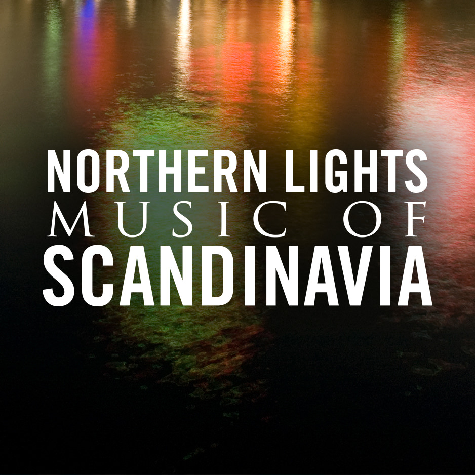 Northern Lights: Music of Scandinavia