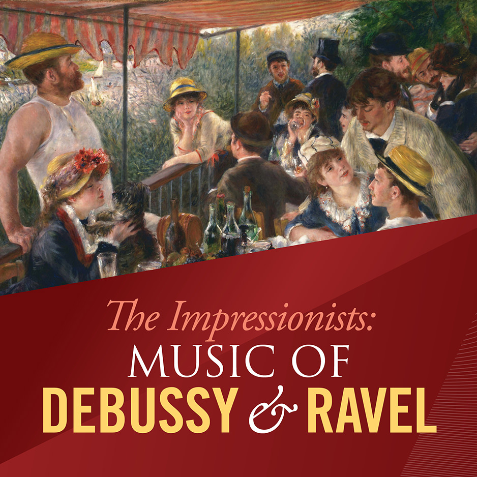 The Impressionists: Music of Debussy and Ravel